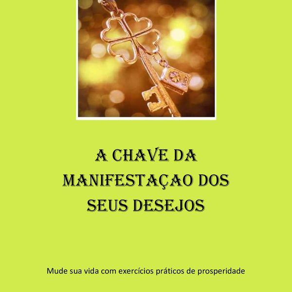 Imagem principal do produto A CHAVE DA MANIFESTAÇÃO DOS SEUS DESEJOS