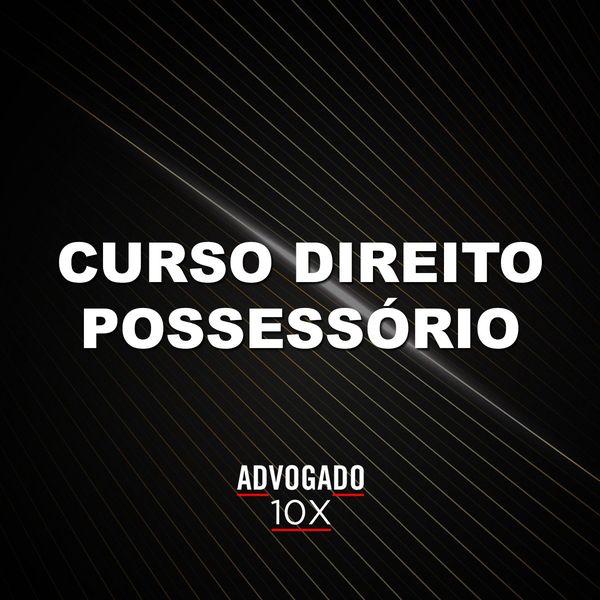 Imagem principal do produto Curso Direito Possessório 10x