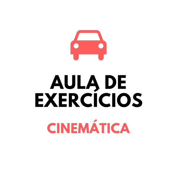 Imagem principal do produto Aula de resolução de exercícios - Cinemática