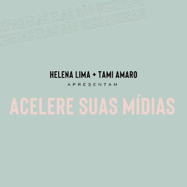 Imagem principal do produto Acelere suas mídias - Por Helena Lima e Tami Amaro