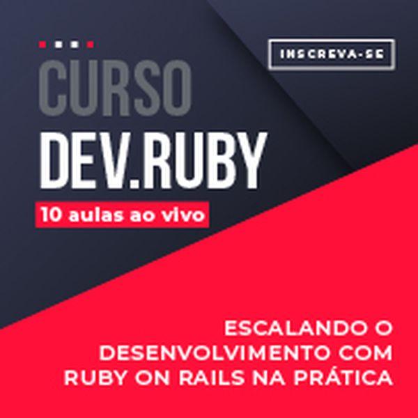 Imagem principal do produto Curso - Escalando o desenvolvimento com Ruby on Rails na prática