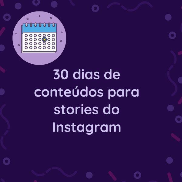 Imagem principal do produto 30 Dias De Conteúdos Para Stories Do Instagram