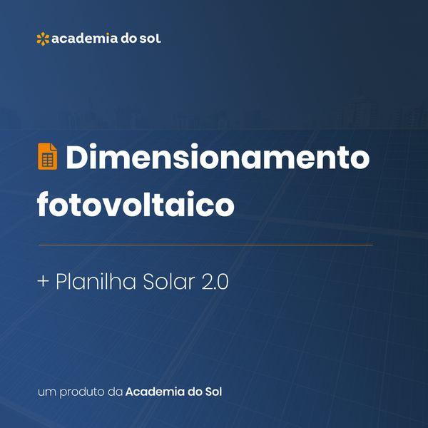 Imagem principal do produto Dimensionamento Fotovoltaico | Academia do Sol
