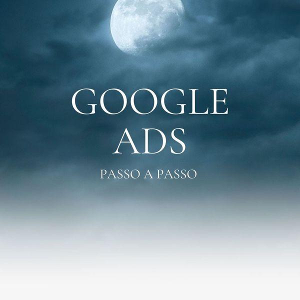 Imagem principal do produto Google ads Passo a Passo