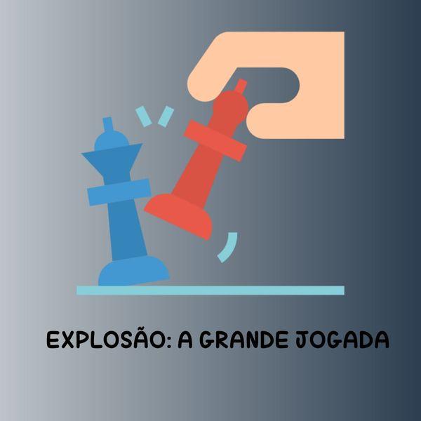 Imagem principal do produto EXPLOSAO: A GRANDE JOGADA