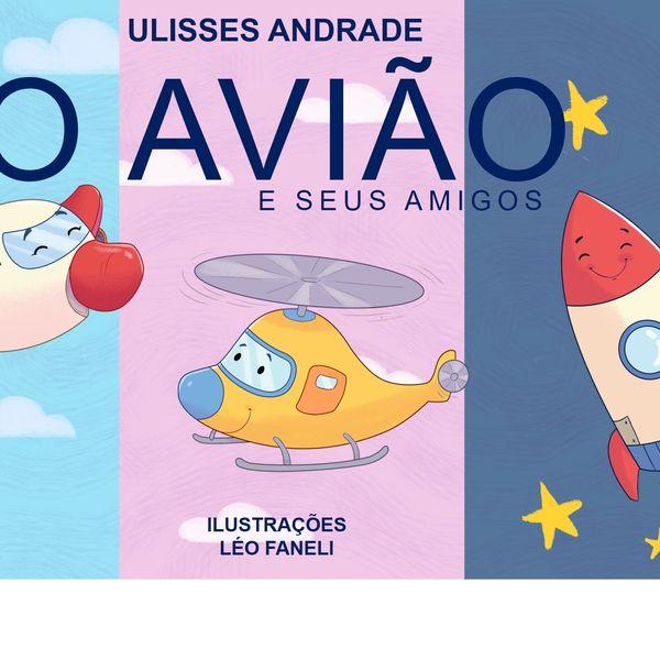 Imagem principal do produto O avião e seus amigos