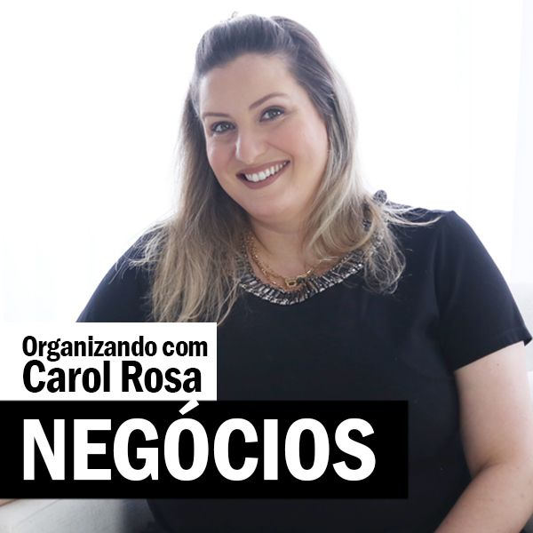 Imagem principal do produto Curso Organizando com Carol Rosa® - NEGÓCIOS