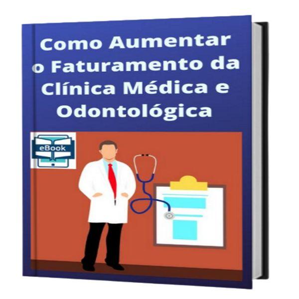 Imagem principal do produto Como Aumentar o Faturamento da Clínica Médica e Odontológica.