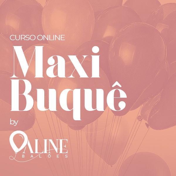 Imagem principal do produto Curso Maxi Buquê by Aline Balões
