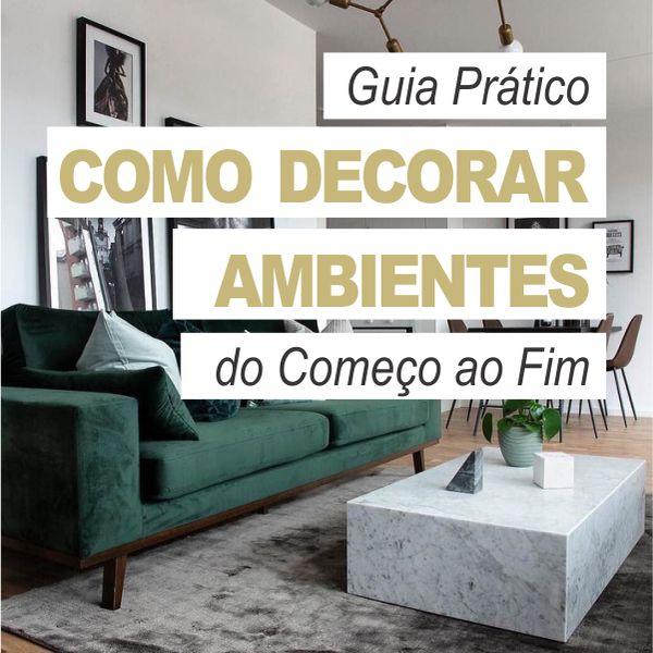 Imagem principal do produto Como decorar ambientes do começo ao fim