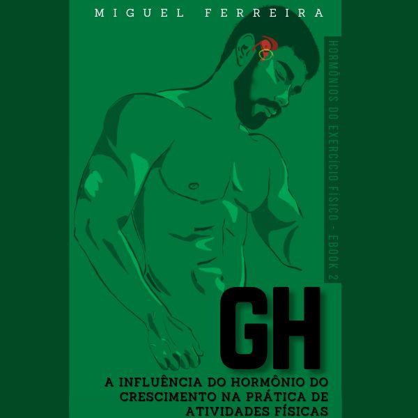 Imagem principal do produto GH - A Influência do Hormônio do Crescimento na Prática de Atividades Físicas