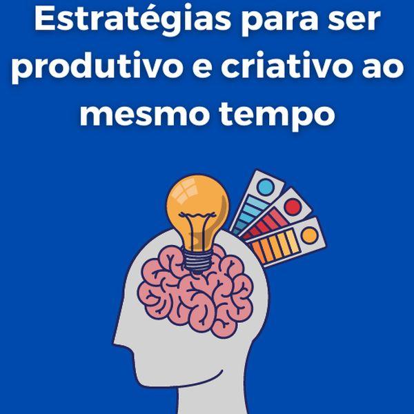Imagem principal do produto Estratégias para ser produtivo e criativo ao mesmo tempo