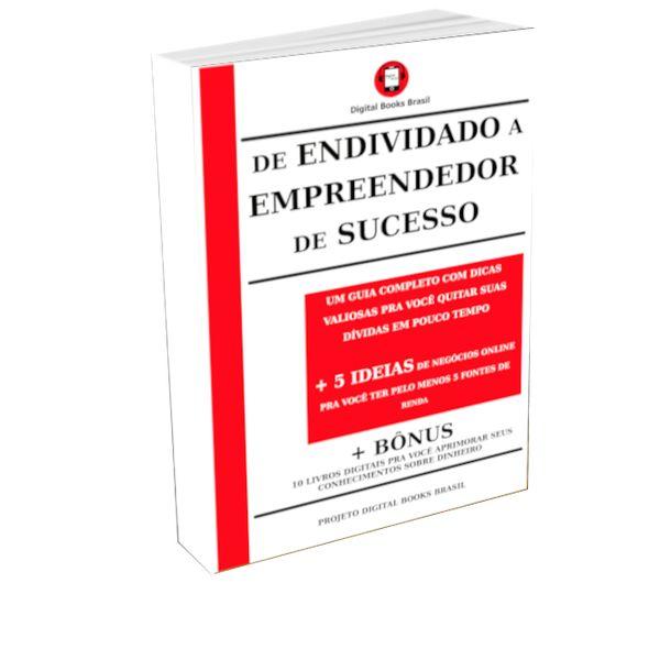Imagem principal do produto de ENDIVIDADO a EMPREENDEDOR de SUCESSO