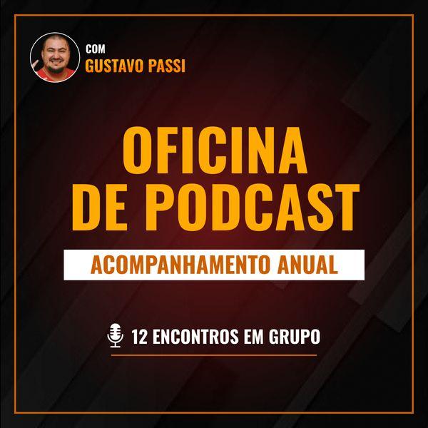 Imagem principal do produto Oficina de Podcast | Acompanhamento Anual