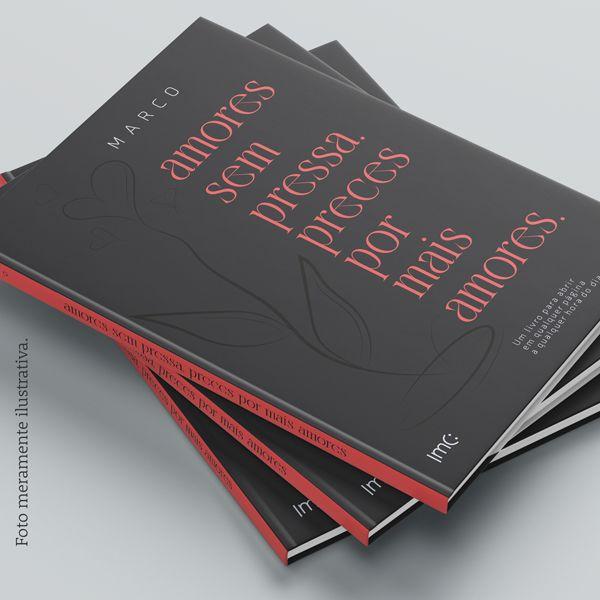 Imagem principal do produto Amores sem Pressa. Preces por mais Amores. (livro digital / ebook)