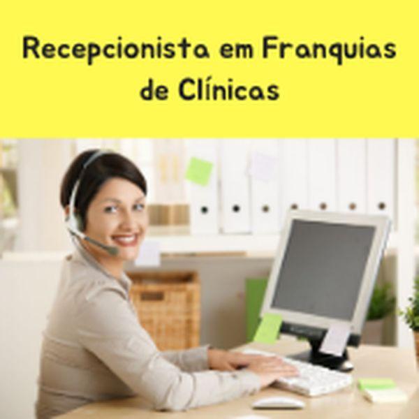 Imagem principal do produto Curso Recepcionista em Franquias de Clínicas