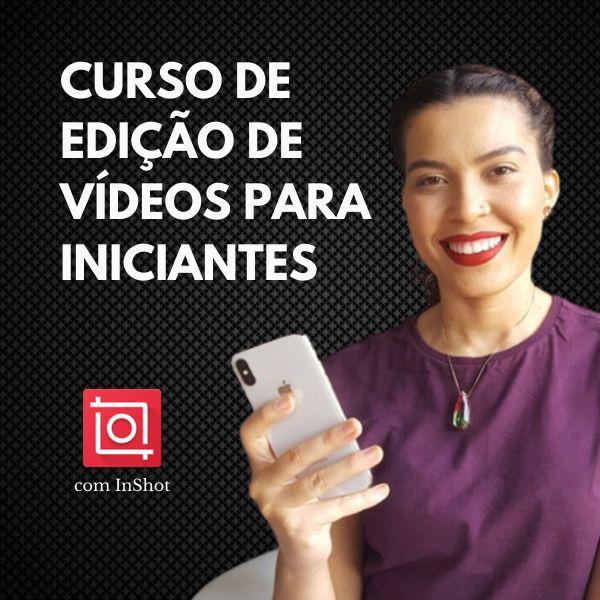 Imagem principal do produto Curso de Edição de Vídeos para Iniciantes (com InShot)