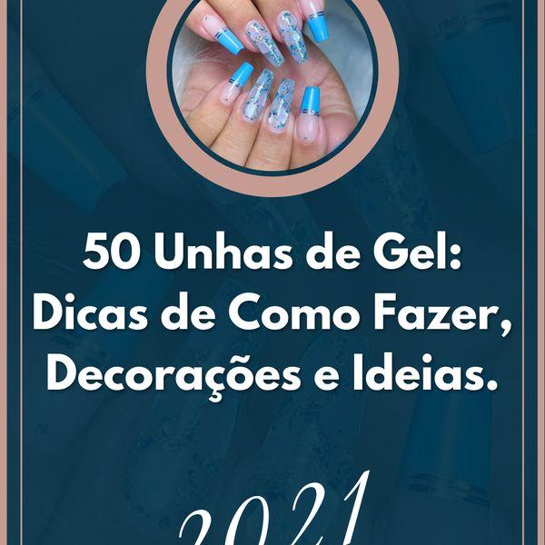 Imagem principal do produto 50 Unhas de Gel: Dicas de Como Fazer, Decorações e Ideias.
