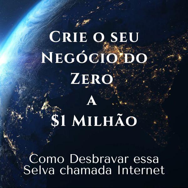 Imagem principal do produto Crie o seu Negócio do Zero a $1 Milhão