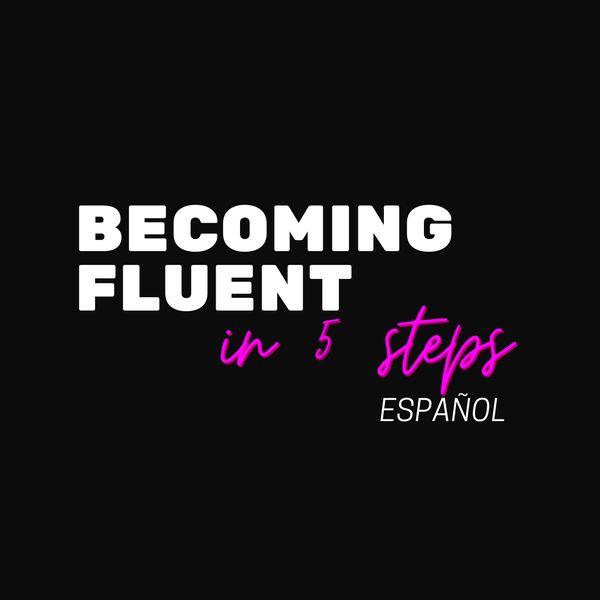 Imagem principal do produto BECOMING FLUENT IN 5 STEPS [Español]