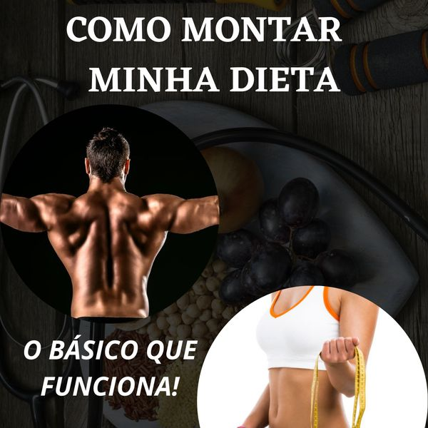 Imagem principal do produto Como Montar Minha Dieta