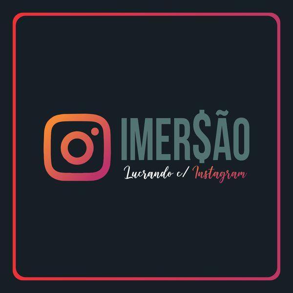 Imagem principal do produto IMERSÃO - LUCRANDO COM O INSTAGRAM