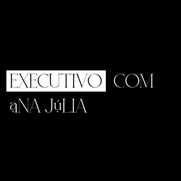 Imagem principal do produto Executivo com Ana Júlia