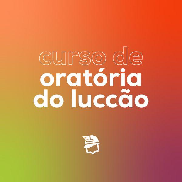 Imagem principal do produto Curso de Oratória do Luccão