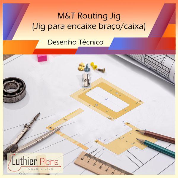 Imagem principal do produto Ferramentas para Luthieria - M&T Routing Jig (Desenho Técnico)
