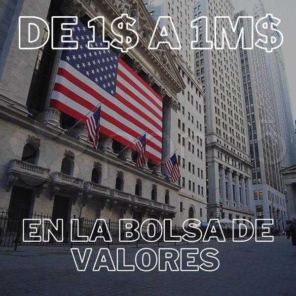 Imagem principal do produto DE 1$ A 1M$ EN LA BOLSA DE VALORES