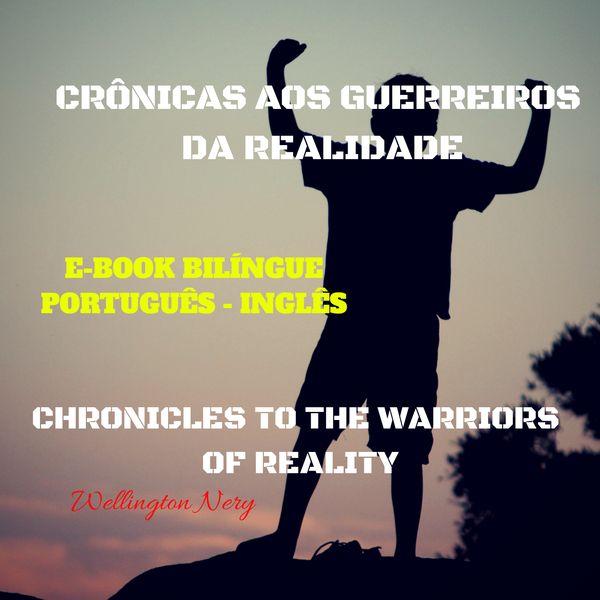 Crônicas Aos Guerreiros Da Realidade Wellington Nery Dos Santos Learn A New Skill Ebooks Or Documents Hotmart