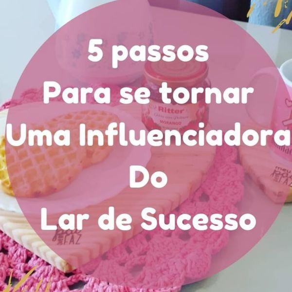 Imagem principal do produto Cinco passos para se tornar uma influenciadora de sucesso