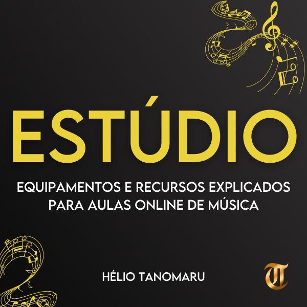 Imagem principal do produto ESTÚDIO - Equipamentos e Recursos Explicados para Aulas Online de Música