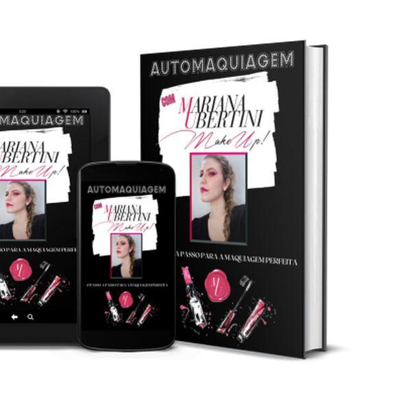 Imagem principal do produto Automaquiagem com Mariana Ubertini MakeUp: O passo a passo para a maquiagem perfeita!