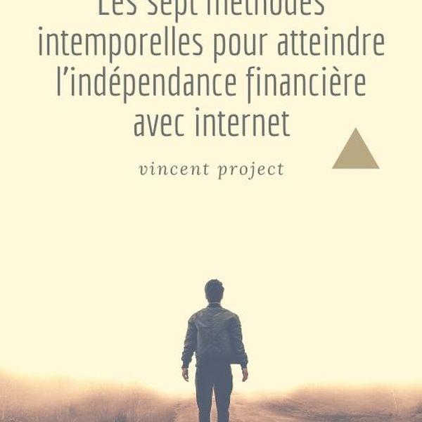 Imagem principal do produto Les sept méthodes intemporelles pour atteindre l'indépendance financière avec internet.