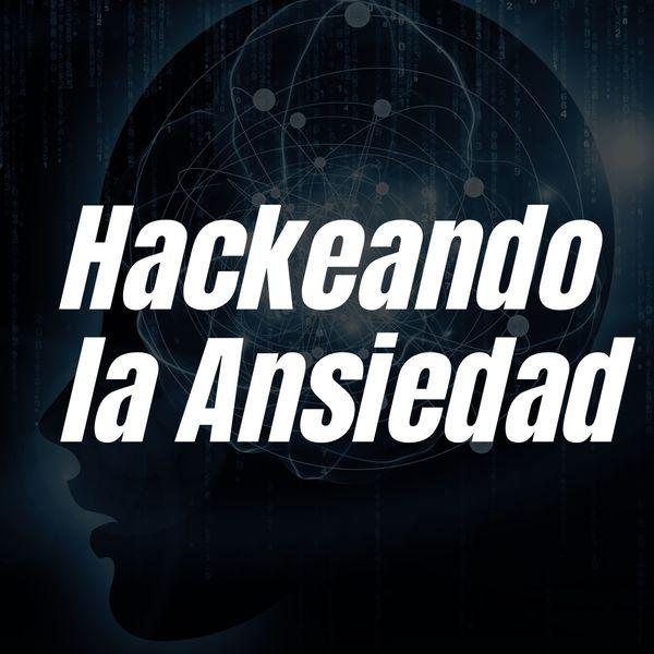 Imagem principal do produto Hackeando la Ansiedad