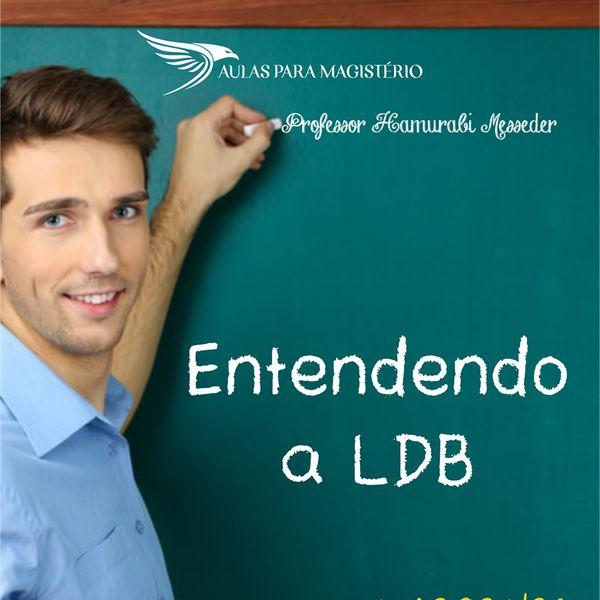 Imagem principal do produto Entendendo a LDB - Lei de Diretrizes e Bases da Educação. Cem por cento atualizada e com mais de 1.000 questões de provas anteriores.