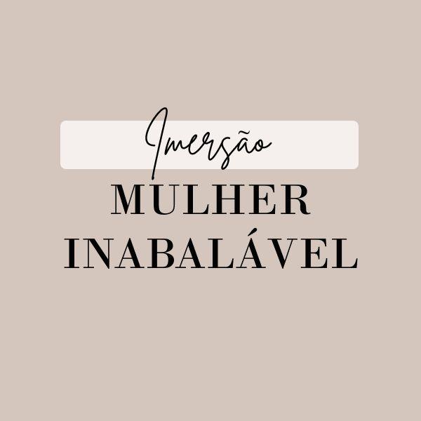 Imagem principal do produto Imersão Mulher Inabalável