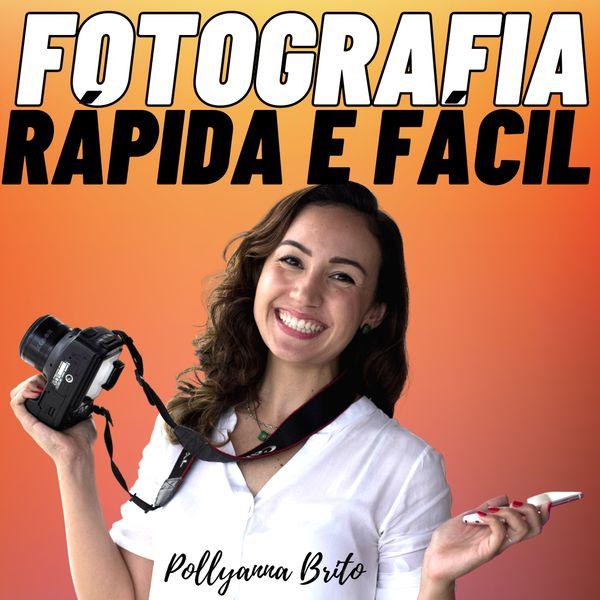 Imagem principal do produto Fotografia Rápida e Fácil com Polly Brito