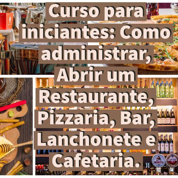 Imagem principal do produto Como administrar, Abrir um Restaurante, Pizzaria, Bar, Lanchonete e Cafetaria.