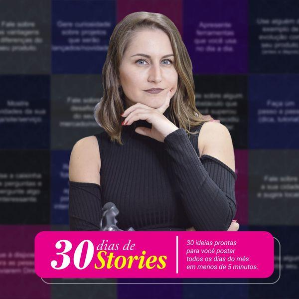Imagem principal do produto 30 dias de stories. Idéias prontas para você postar todos os dias do mês em menos de 5 minutos!