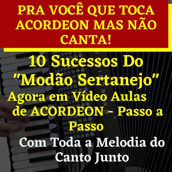 Imagem principal do produto 10 Músicas em Vídeo Aulas Modão Sertanejo Instrumental Completo no Acordeon