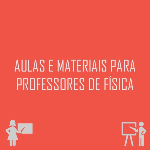 Imagem principal do produto Aulas e materiais para professores de Física