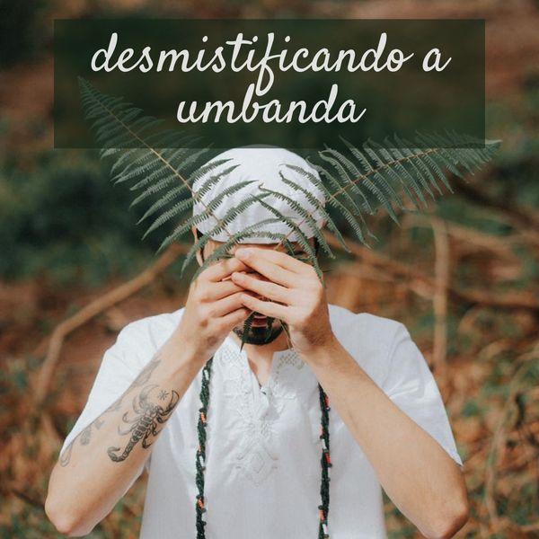 Imagem principal do produto Desmistificando a Umbanda