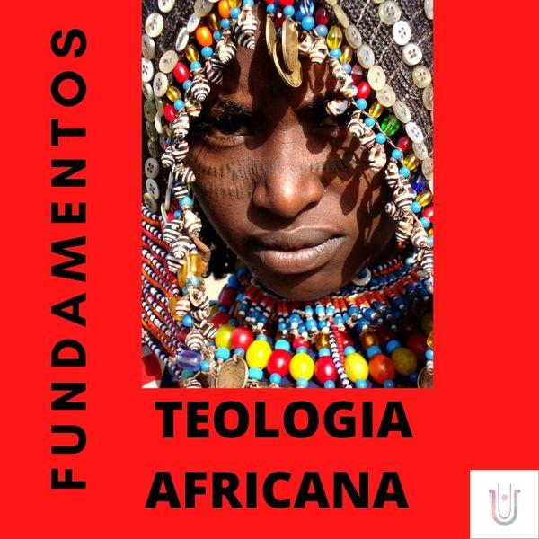 Imagem principal do produto Fundamentos da Teologia Africana