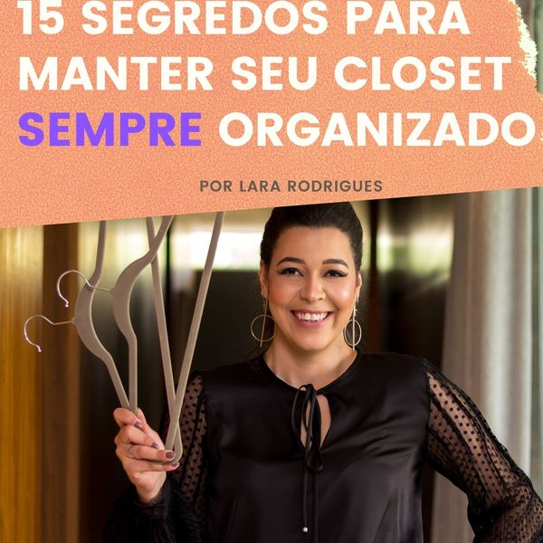 Imagem principal do produto 15 SEGREDOS PARA MANTER SEU GUARDA-ROUPA SEMPRE ARRUMADO
