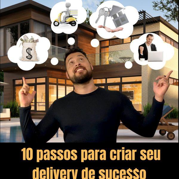 Imagem principal do produto 10 passos para criar seu delivery de sucesso