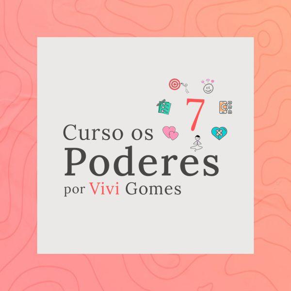 Imagem principal do produto Curso Os 7 Poderes por Vivi Gomes