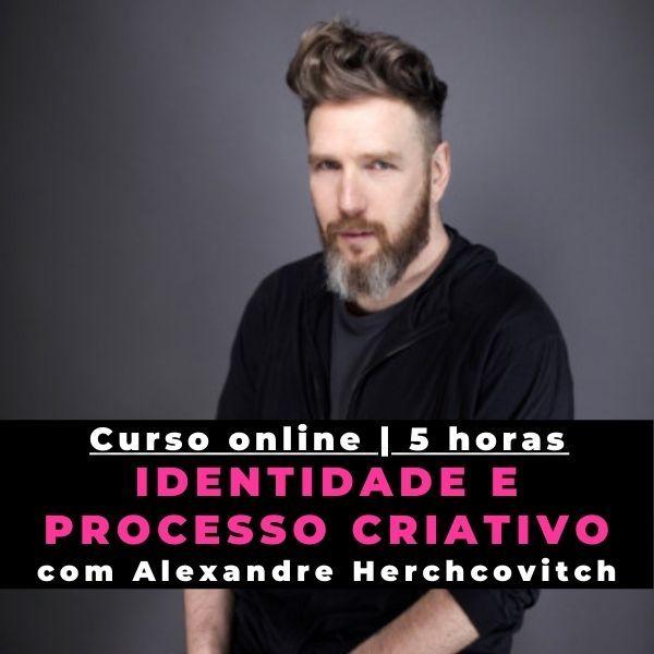 Imagem principal do produto Identidade e processo criativo, com Alexandre Herchcovitch