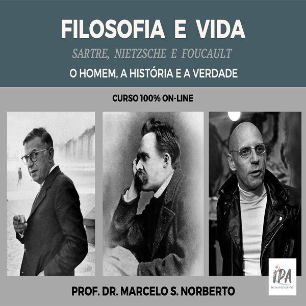 Imagem principal do produto Filosofia e Vida: Sartre, Nietzsche e Foucault (o homem, a história e a verdade)